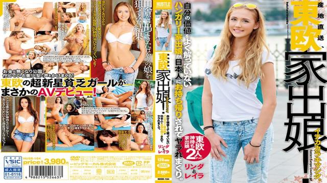 HUSR-104 Straight From The Farm, An Eastern European Runaway Daughter! I Have Cum From The Country This Runaway Daughter From Hungary Doesnt Know Her True Value, And Is Letting Japanese Men Take Her Home To Get Fucked Linda & Leila